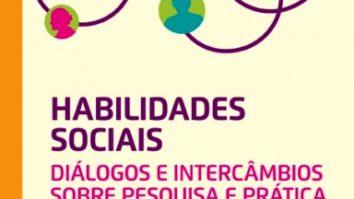 Conheça o livro: HABILIDADES SOCIAIS: DIÁLOGOS E INTERCÂMBIOS SOBRE PESQUISA E PRÁTICA 17