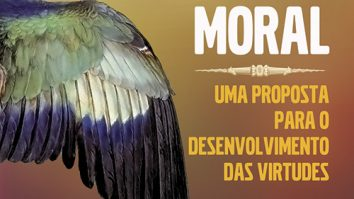 """Conheça o livro """"Comportamento Moral - Uma Proposta para o Desenvolvimento das Virtudes"""" 19"""