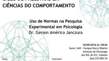 """Ciclo de Palestras em Ciências do Comportamento: """"Uso de Normas na Pesquisa Experimental em Psicologia"""" 7"""