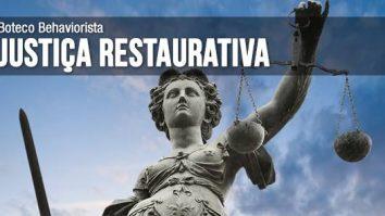 Boteco Behaviorista 56: Justiça restaurativa 17