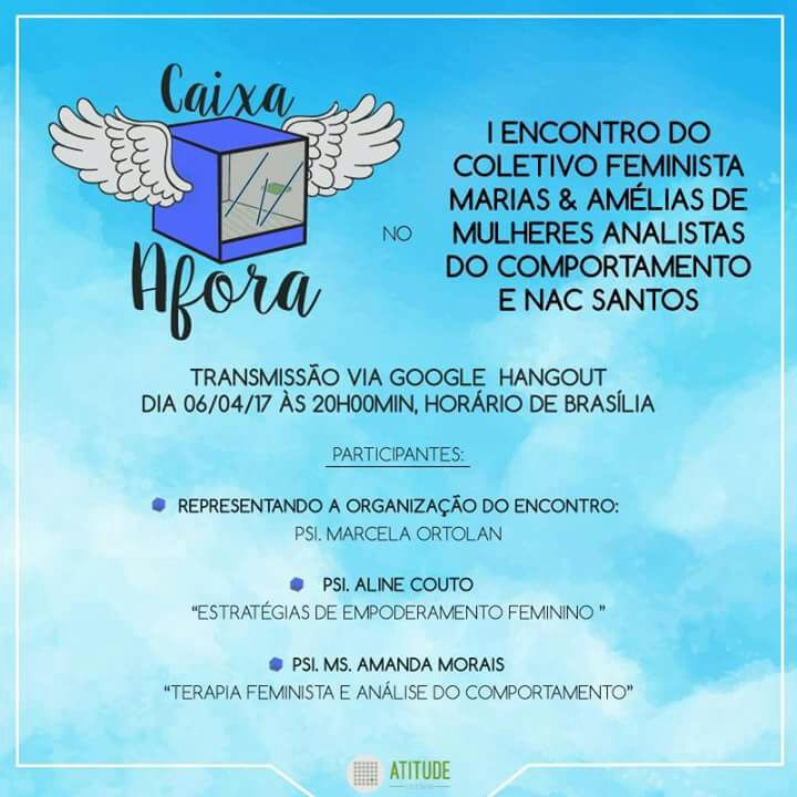 CAIXA AFORA: I Encontro do Coletivo Feminista Marias & Amélias de Mulheres Analistas do Comportamento e NAC Santos