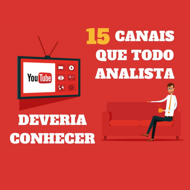 15 Canais do YouTube que TODO analista deveria conhecer 1