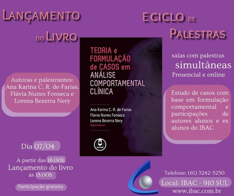 """Ciclo de palestras e lançamento do livro """"Teoria e Formulação de casos em Análise Comportamental Clínica"""""""