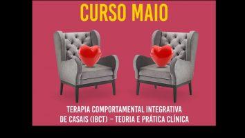 """Curso """"Terapia Comportamental Integrativa de casais IBCT - da teoria a prática clínica"""" 11"""