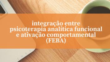 Integração entre Psicoterapia Analítica Funcional e Ativação Comportamental (FEBA) 15