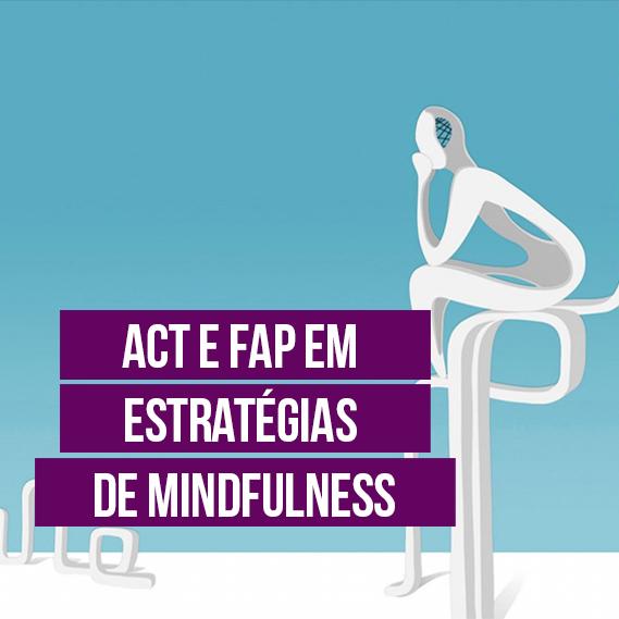 ACT e FAP e Processos de Fusão, Desfusão e Mindfulness