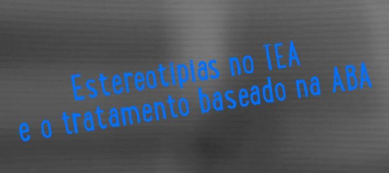 AS ESTEREOTIPIAS E O AUTISMO: UMA COMPREENSÃO COMPORTAMENTAL 5
