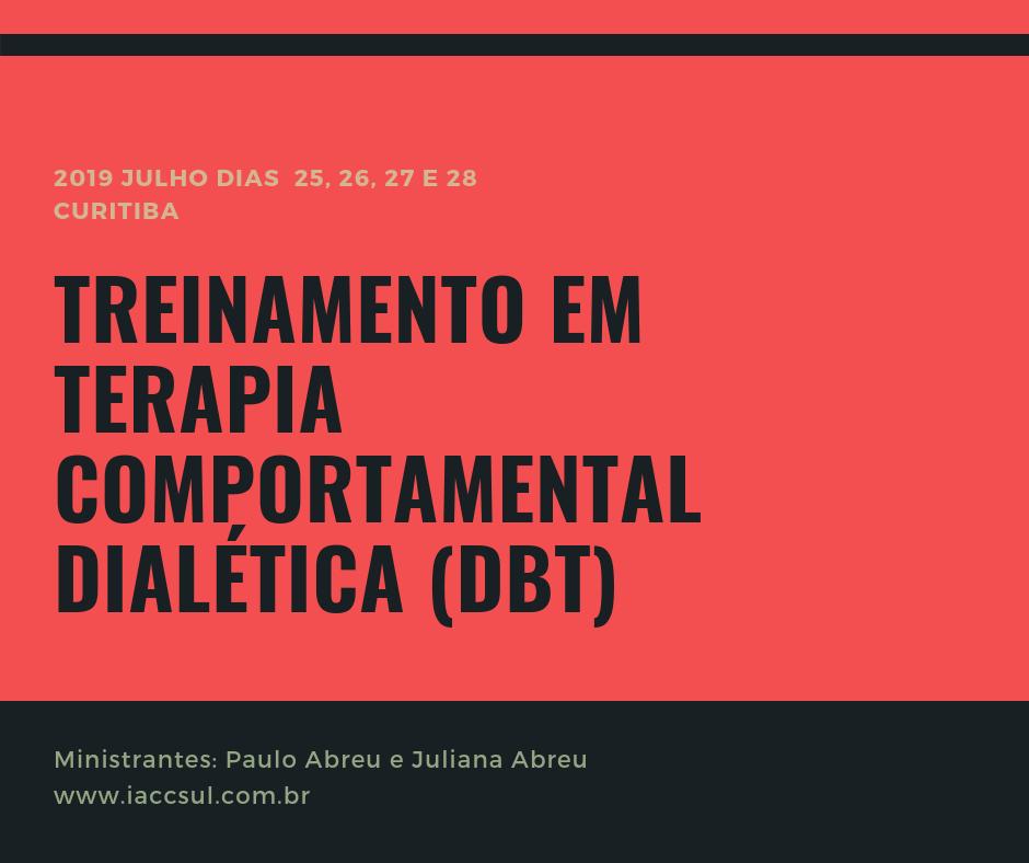 """Curso: """"Treinamento de Terapia Comportamental Dialética (DBT) - Edição Curitiba 2019"""" 1"""