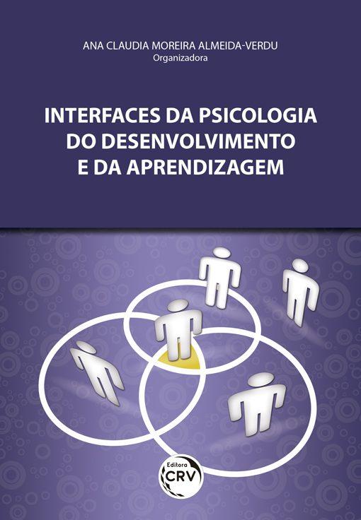 LIVRO: INTERFACES DA PSICOLOGIA DO DESENVOLVIMENTO E DA APRENDIZAGEM 17