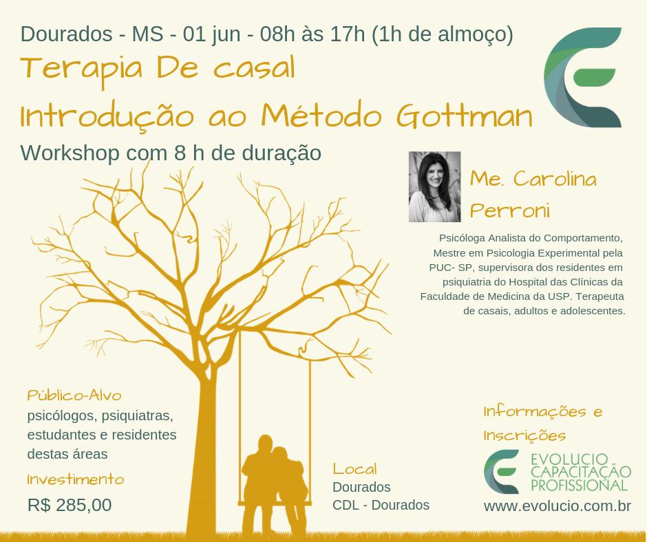 Workshop: Terapia de Casal - Introdução ao Método Gottman - Dourados -MS 1