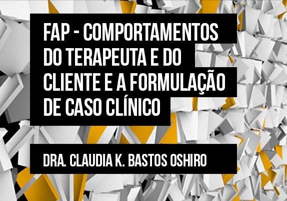 Curso: FAP – Comportamentos do Terapeuta e do Cliente e Formulação de caso 1
