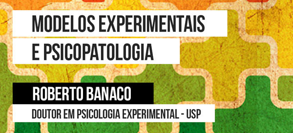 Curso: Modelos Experimentais e Psicopatologia