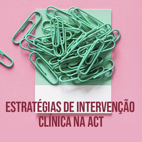 """Curso: """"Estratégias de intervenção clínica na ACT"""" 25"""