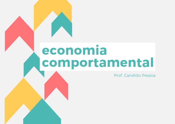"""Curso: """"Economia Comportamental"""" 1"""