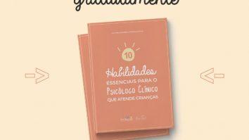 E-book Habilidades essenciais para o Psicólogo Clínico que atende crianças 1