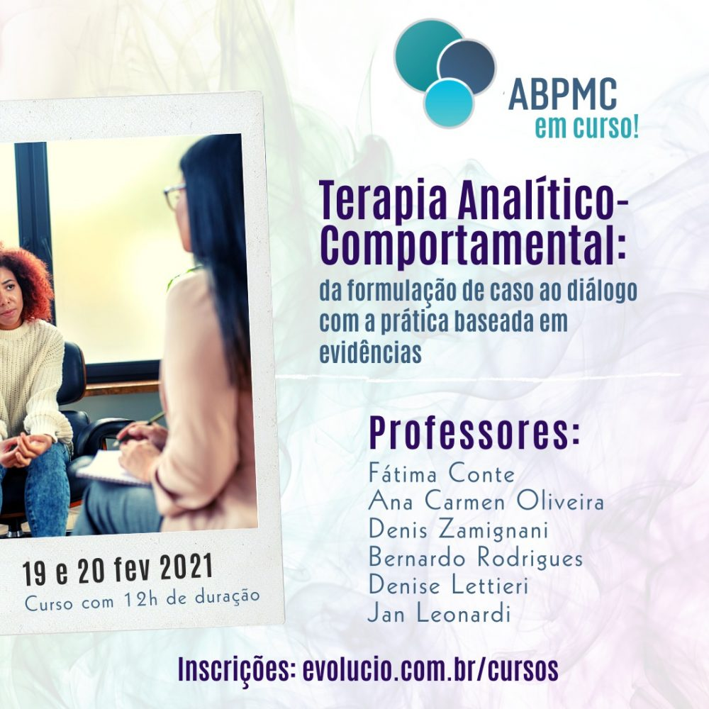 ABPMC em Curso: Terapia Analítico-Comportamental: da formulação de caso ao diálogo com a prática baseada em evidências 1
