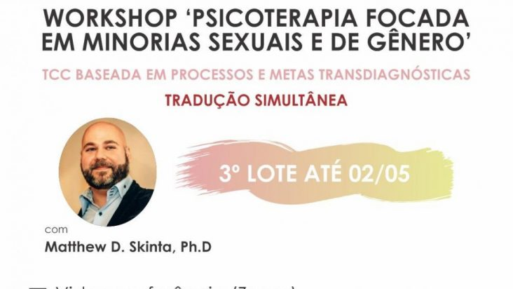 𝗪𝗢𝗥𝗞𝗦𝗛𝗢𝗣: Psicoterapia Focada em Minorias Sexuais e de Gênero. TCC Baseada em Processo e metas transdiagnósticas 49